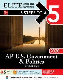5 Steps to a 5: AP U.S. Government & Politics 2020 Elite Student Edition【電子書籍】[ Pamela K. Lamb ]