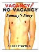 Vacancy / No Vacancy: Sammy's Story
