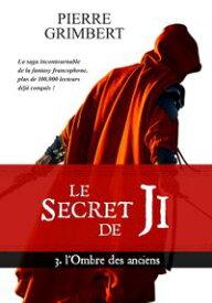 le Secret de Ji t.3l'Ombre des anciens【電子書籍】[ Pierre Grimbert ]