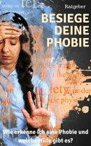 Besiege deine Phobie - Ratgeber