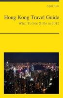 Hong Kong, China Travel Guide - What To See & Do