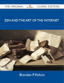 Zen and the Art of the Internet - The Original Classic Edition