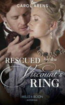 Rescued By The Viscount's Ring (Mills & Boon Historical)