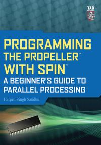 ProgrammingthePropellerwithSpin:ABeginner'sGuidetoParallelProcessing