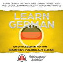 Learn German Effortlessly in No Time ? Beginner's Vocabulary and German Phrases Edition: Learn German FAST…