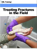 Treating Fractures in the Field (Injuries and Emergenices)