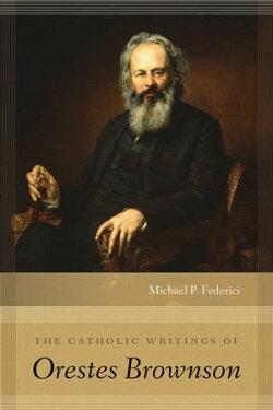 The Catholic Writings of Orestes Brownson