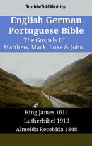 English German Portuguese Bible - The Gospels III - Matthew, Mark, Luke & John