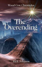 The Overending (Wood Cow Chronicles, #2)【電子書籍】[ Rick Johnson ]