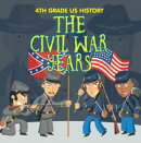 4th Grade US History: The Civil War Years