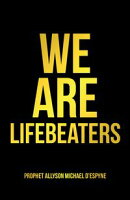 We Are Lifebeaters