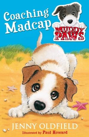 Muddy Paws: Coaching MadcapBook 1【電子書籍】[ Jenny Oldfield ]