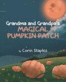 Grandma and Grandpa's Magical Pumpkin Patch