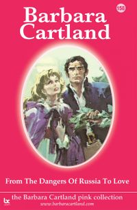 From the Dangers of Russia To Love【電子書籍】[ Barbara Cartland ]