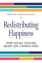 Redistributing Happiness: How Social Policies Shape Life SatisfactionHow Social Policies Shape Life Satisfaction【電子書籍】[ Hiroshi Ono ]
