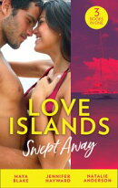 Love Islands: Swept Away: Brunetti's Secret Son / Claiming the Royal Innocent / The Mistress That Tamed De S…