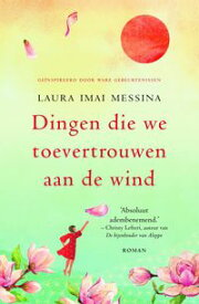 Dingen die we toevertrouwen aan de wind【電子書籍】[ Laura Imai Messina ]