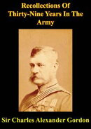 Recollections Of Thirty-Nine Years In The Army: