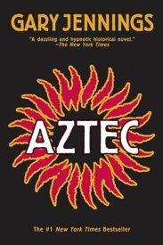 Aztec【電子書籍】[ Gary Jennings ]