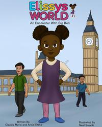 Elissys World an Encounter with Big Ben【電子書籍】[ Claudia Myrie ]