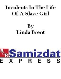 racial segregation and discrimination in the life of a slave girl by linda brent and any of the shor