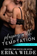 Playing with Temptation (The Players Club, Book 1)