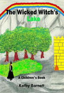 The Wicked Witch's Lake: A Children's Book of an Amazing Adventure