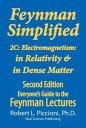 Feynman Simplified 2C: Electromagnetism: in Relativity & in Dense Matter【電子書籍】[ ...