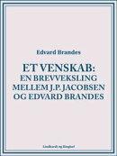 Et venskab. En brevveksling mellem J.P. Jacobsen og Edvard Brandes