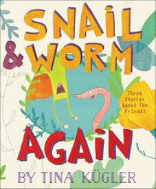 Snail and Worm AgainThree Stories About Two Friends【電子書籍】[ Tina K?gler ]