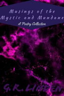 Musings of the Mystic and Mundane