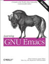 Learning GNU EmacsA Guide to Unix Text Processing【電子書籍】[ Debra Cameron ]