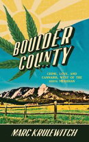 Boulder County: Crime, Love, and Cannabis, West of the 100th Meridian