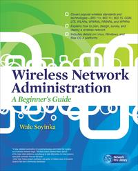 WirelessNetworkAdministrationABeginner'sGuide