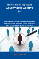 How to Land a Top-Paying Advertising agents Job: Your Complete Guide to Opportunities, Resumes and Cover Let…