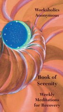 Workaholics Anonymous Book of Serenity