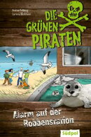 Die Grünen Piraten ? Alarm auf der Robbenstation