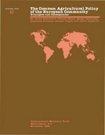 The Common Agricultural Policy of the European Community: Principles and Consequences - Occa Paper No.62【電子書籍】[ International Monetary Fund ]