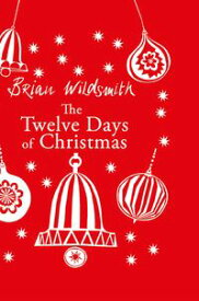 The Twelve Days of Christmas【電子書籍】[ Brian Wildsmith ]