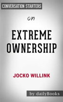 Extreme Ownership: by Jocko Willink | Conversation Starters