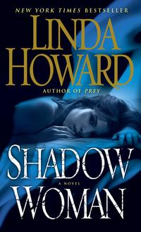 Shadow WomanA Novel【電子書籍】[ Linda Howard ]