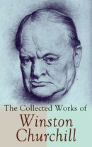 The Collected Works of Winston Churchill