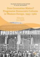 Does Generation Matter? Progressive Democratic Cultures in Western Europe, 1945?1960