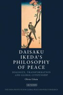 Daisaku Ikeda's Philosophy of Peace