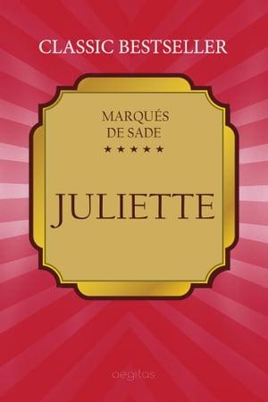 Juliette【電子書籍】[ de Sade, Marqu?s ]