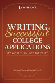 Writing Successful College Applications【電子書籍】[ Cynthia Muchnick ]