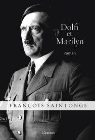 Dolfi et Marilyn roman【電子書籍】[ Fran?ois Saintonge ]