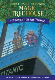 Tonight on the Titanic【電子書籍】[ Mary Pope Osborne ]