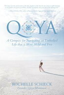 Qoya: A Compass for Navigating an Embodied Life that is Wise, Wild and Free