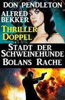 Thriller-Doppel: Stadt der Schweinehunde/Bolans Rache